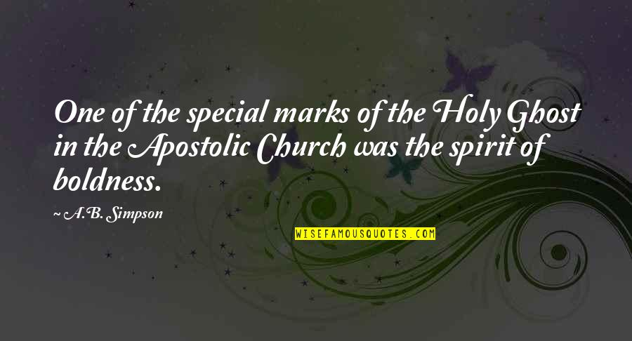 Apostolic Church Quotes By A.B. Simpson: One of the special marks of the Holy