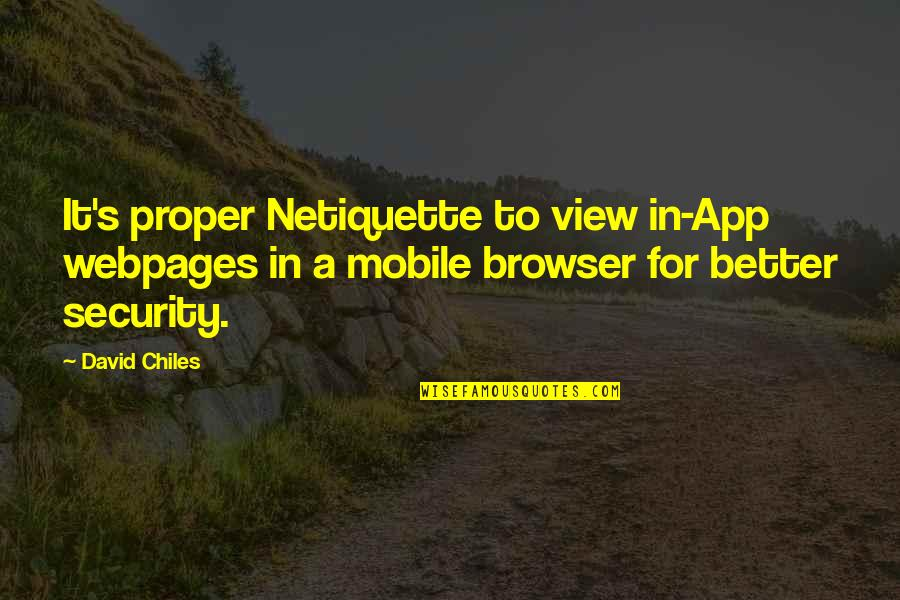 App Quotes By David Chiles: It's proper Netiquette to view in-App webpages in