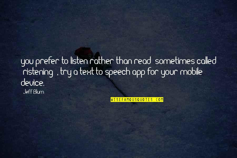 App Quotes By Jeff Blum: you prefer to listen rather than read (sometimes