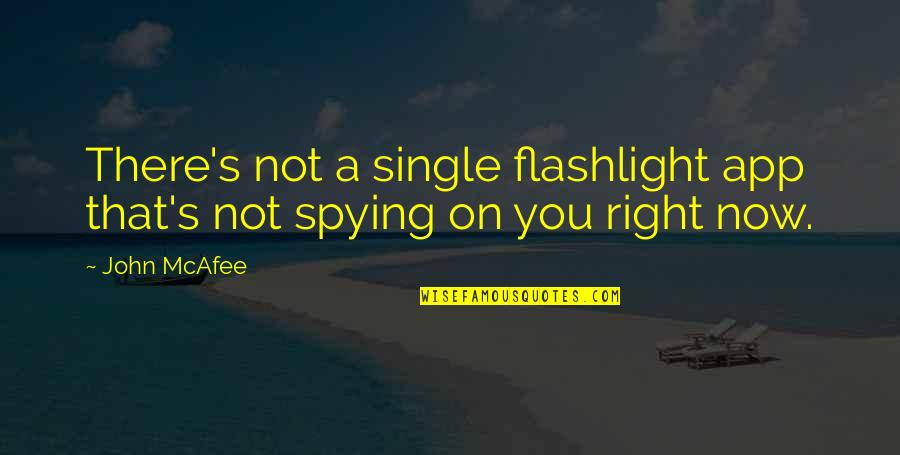 App Quotes By John McAfee: There's not a single flashlight app that's not