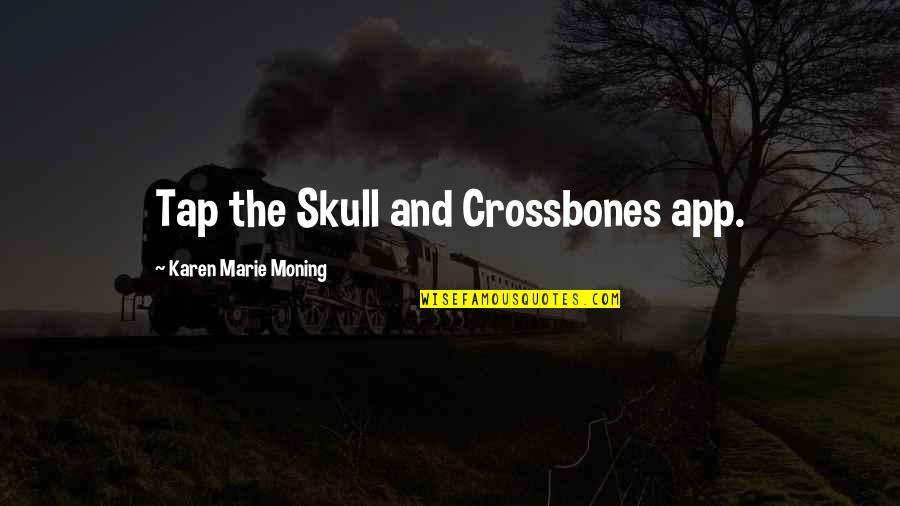 App Quotes By Karen Marie Moning: Tap the Skull and Crossbones app.