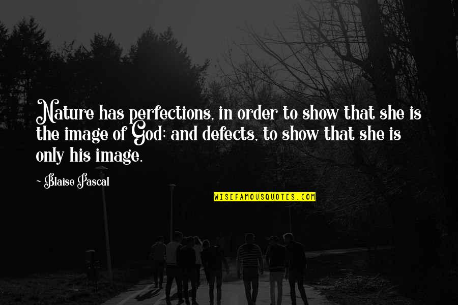 App To Create Instagram Quotes By Blaise Pascal: Nature has perfections, in order to show that