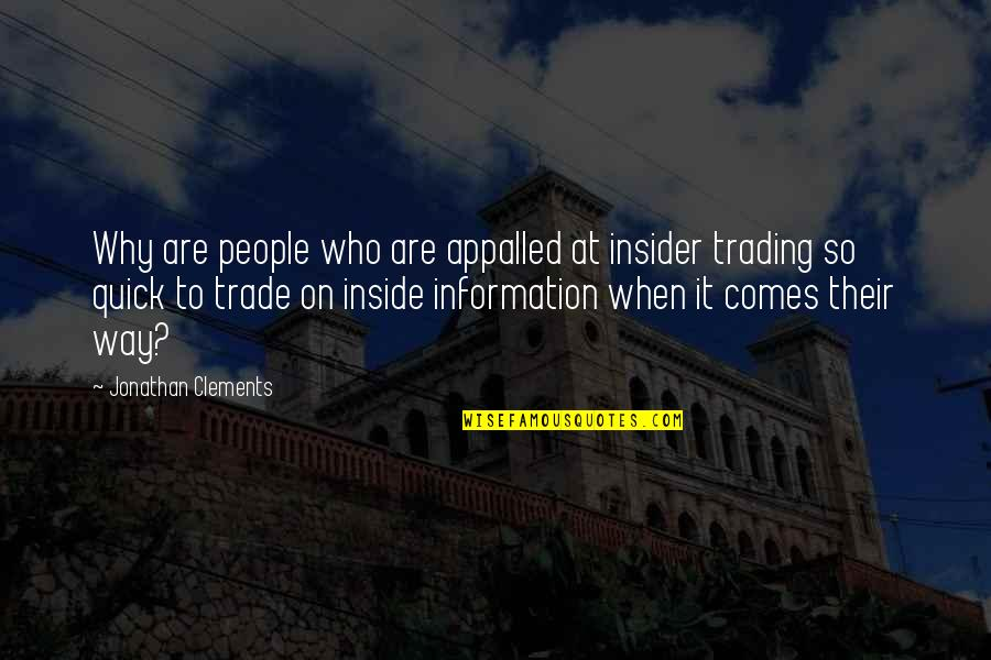 Appalled Quotes By Jonathan Clements: Why are people who are appalled at insider