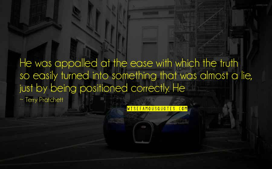 Appalled Quotes By Terry Pratchett: He was appalled at the ease with which