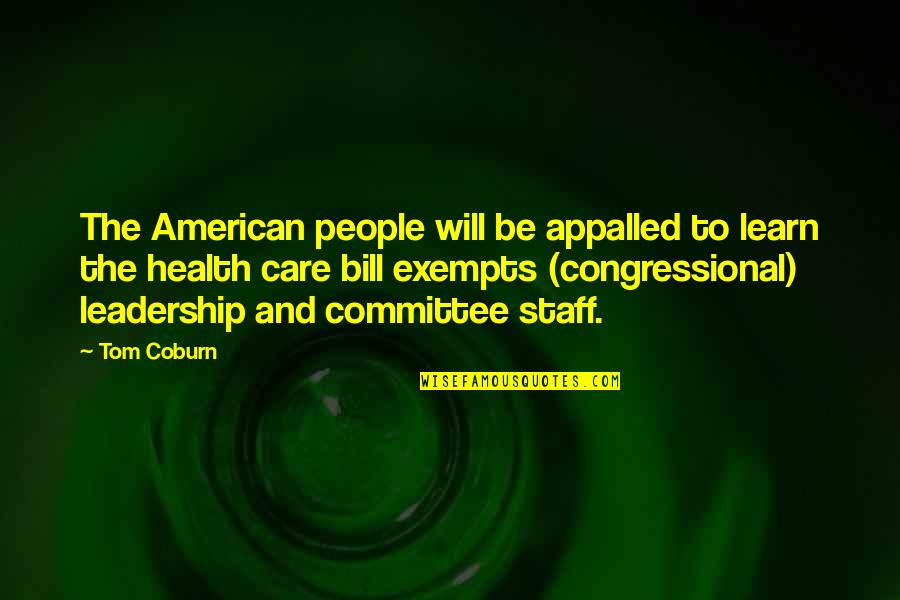 Appalled Quotes By Tom Coburn: The American people will be appalled to learn