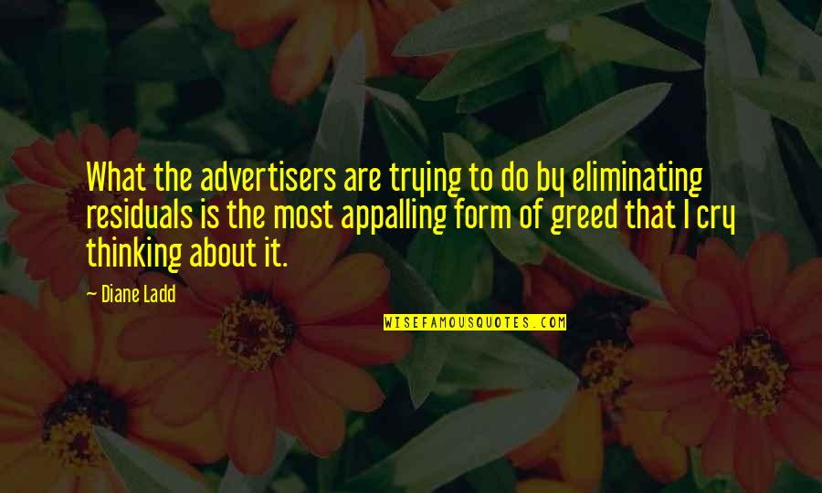 Appalling Quotes By Diane Ladd: What the advertisers are trying to do by