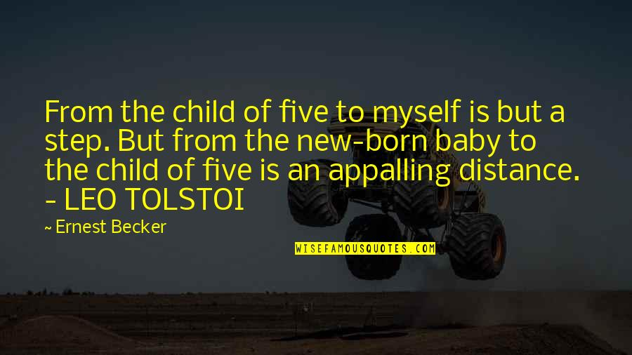 Appalling Quotes By Ernest Becker: From the child of five to myself is