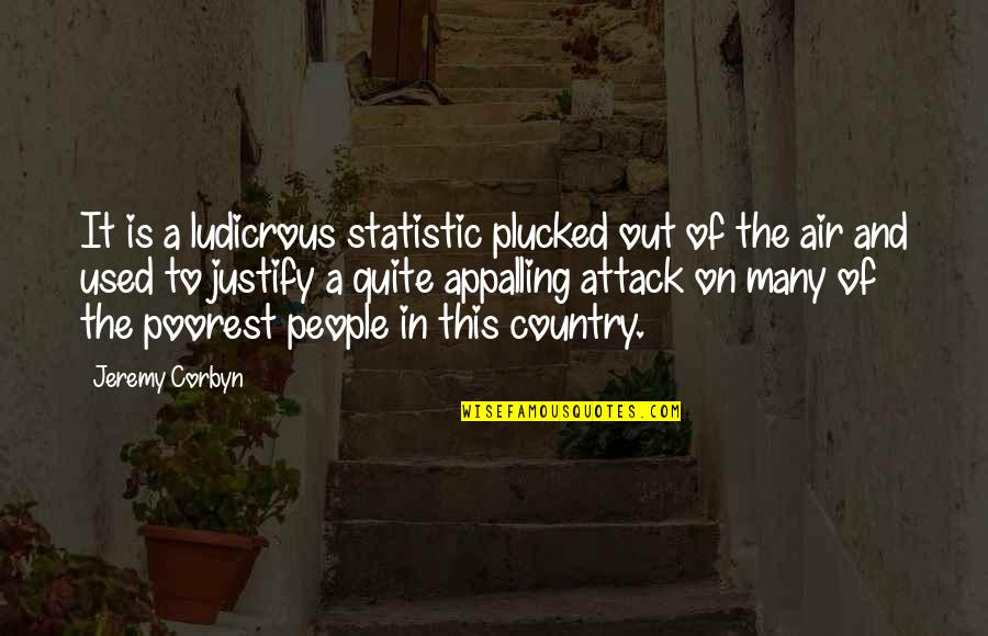 Appalling Quotes By Jeremy Corbyn: It is a ludicrous statistic plucked out of