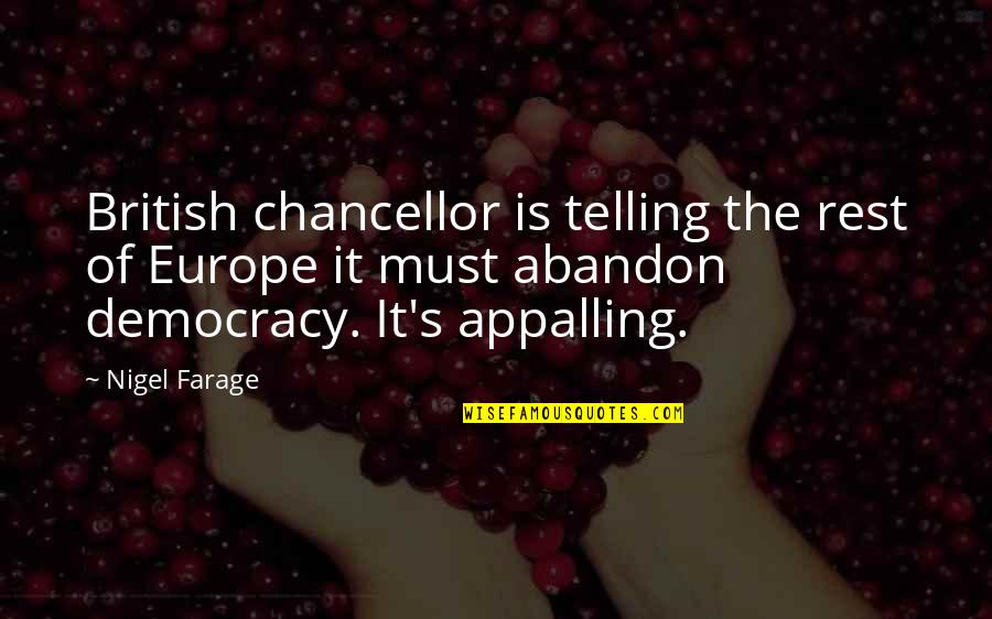 Appalling Quotes By Nigel Farage: British chancellor is telling the rest of Europe