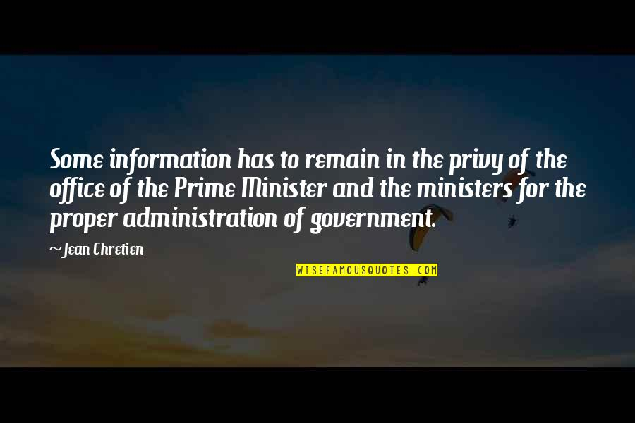 Apple Idioms And Quotes By Jean Chretien: Some information has to remain in the privy