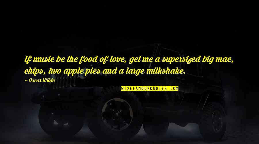 Apple Mac Quotes By Oscar Wilde: If music be the food of love, get