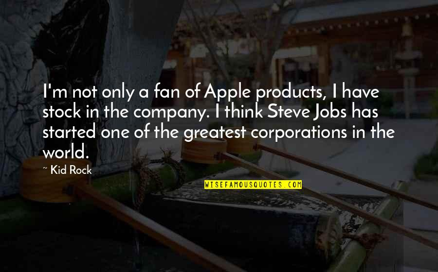 Apple Stock Quotes By Kid Rock: I'm not only a fan of Apple products,