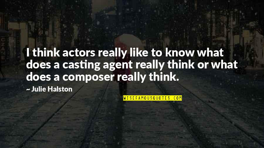 Apple Vs Samsung Quotes By Julie Halston: I think actors really like to know what