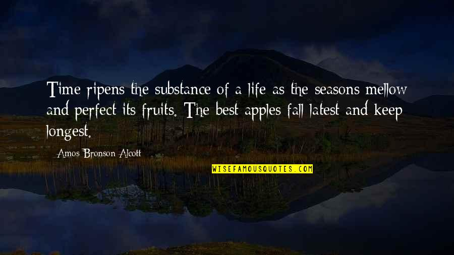 Apples And Fall Quotes By Amos Bronson Alcott: Time ripens the substance of a life as