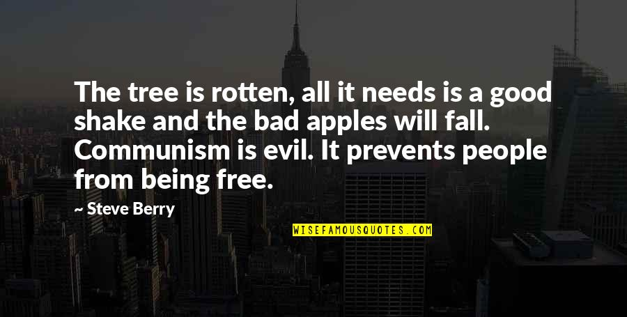 Apples And Fall Quotes By Steve Berry: The tree is rotten, all it needs is