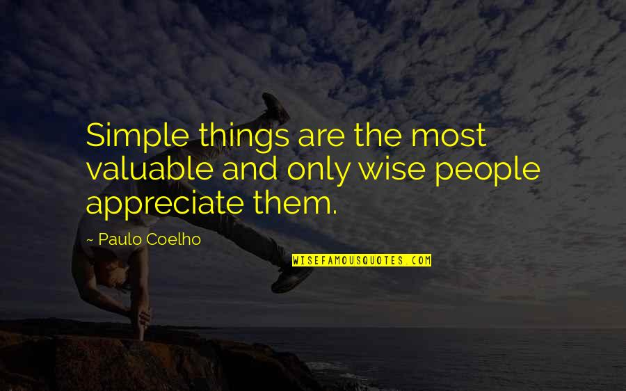 Appreciate The Things Quotes By Paulo Coelho: Simple things are the most valuable and only