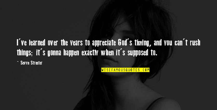 Appreciate The Things Quotes By Sevyn Streeter: I've learned over the years to appreciate God's