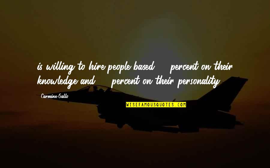 Approximations Quotes By Carmine Gallo: is willing to hire people based 10 percent