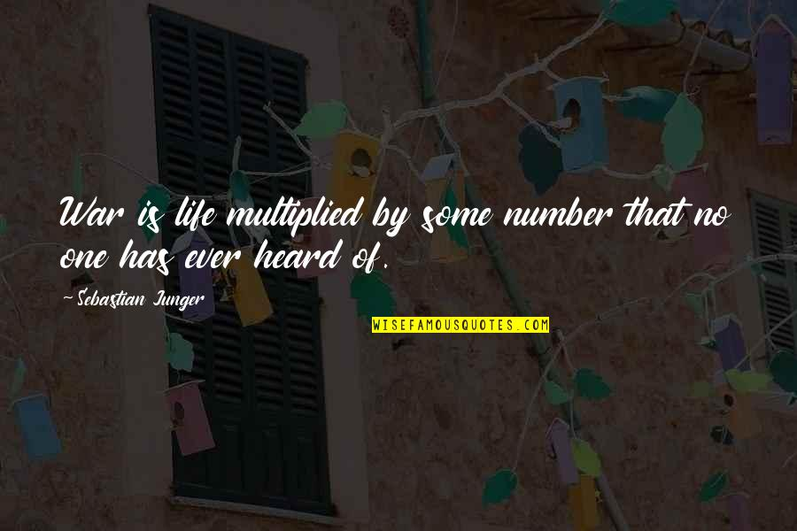 Approximations Quotes By Sebastian Junger: War is life multiplied by some number that