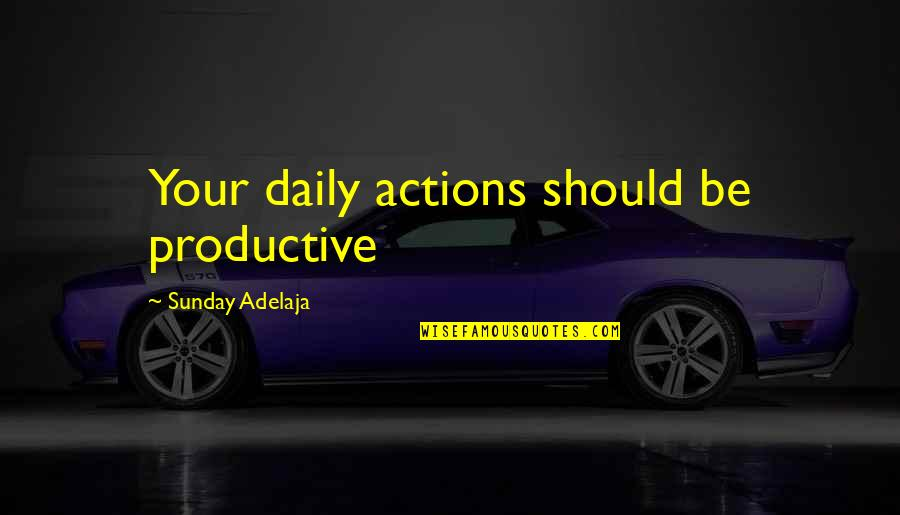 April Birthstone Quotes By Sunday Adelaja: Your daily actions should be productive