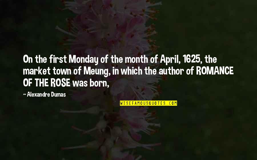 April First Quotes By Alexandre Dumas: On the first Monday of the month of