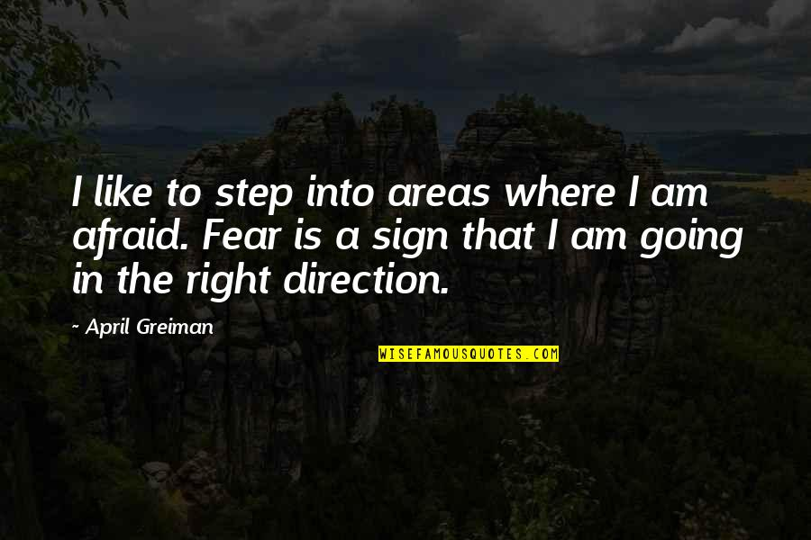 April Greiman Quotes By April Greiman: I like to step into areas where I