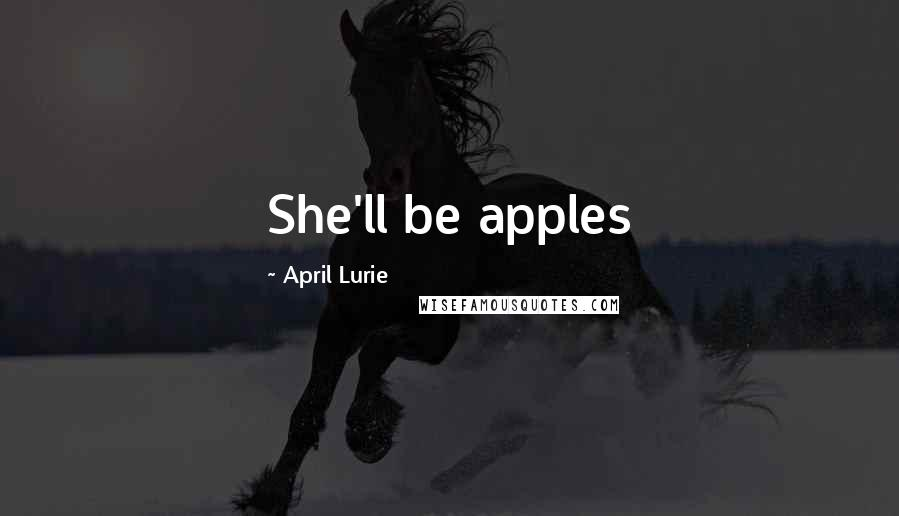 April Lurie quotes: She'll be apples