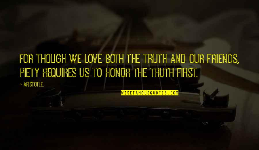 Aprille Ericsson Quotes By Aristotle.: For though we love both the truth and