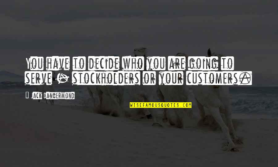 Aquaphor Quotes By Jack Dangermond: You have to decide who you are going