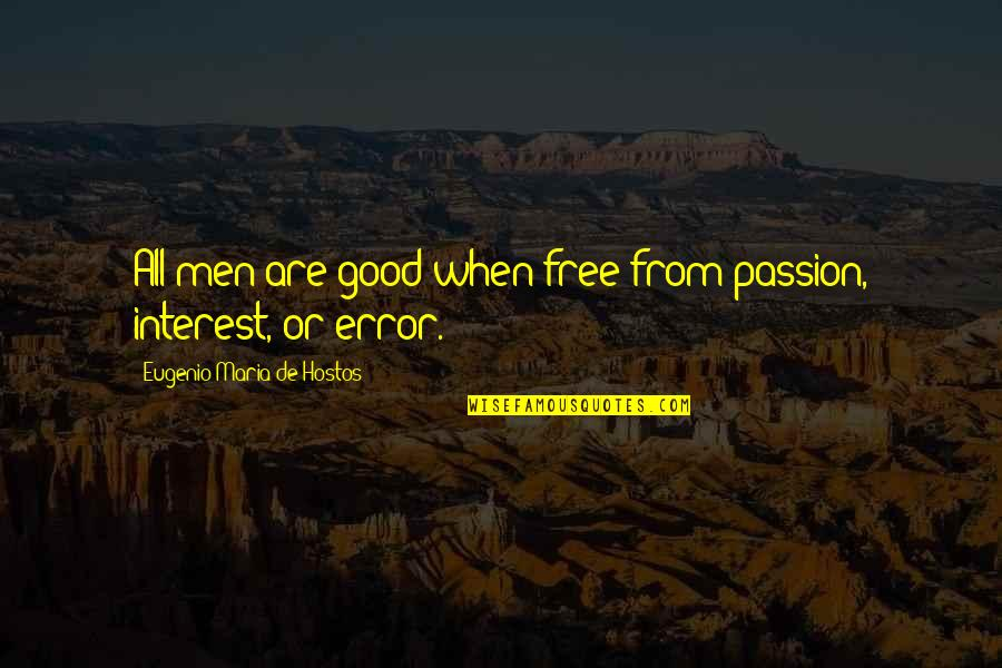 Arabic Translation Quotes By Eugenio Maria De Hostos: All men are good when free from passion,
