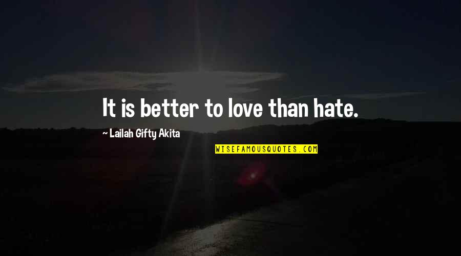 Arabic Translation Quotes By Lailah Gifty Akita: It is better to love than hate.