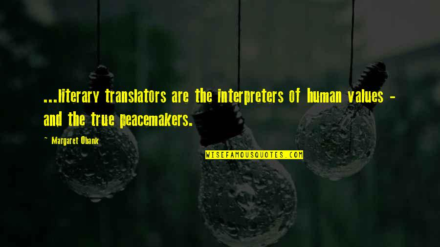 Arabic Translation Quotes By Margaret Obank: ...literary translators are the interpreters of human values