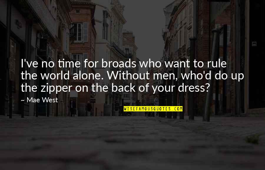 Arachne's Quotes By Mae West: I've no time for broads who want to
