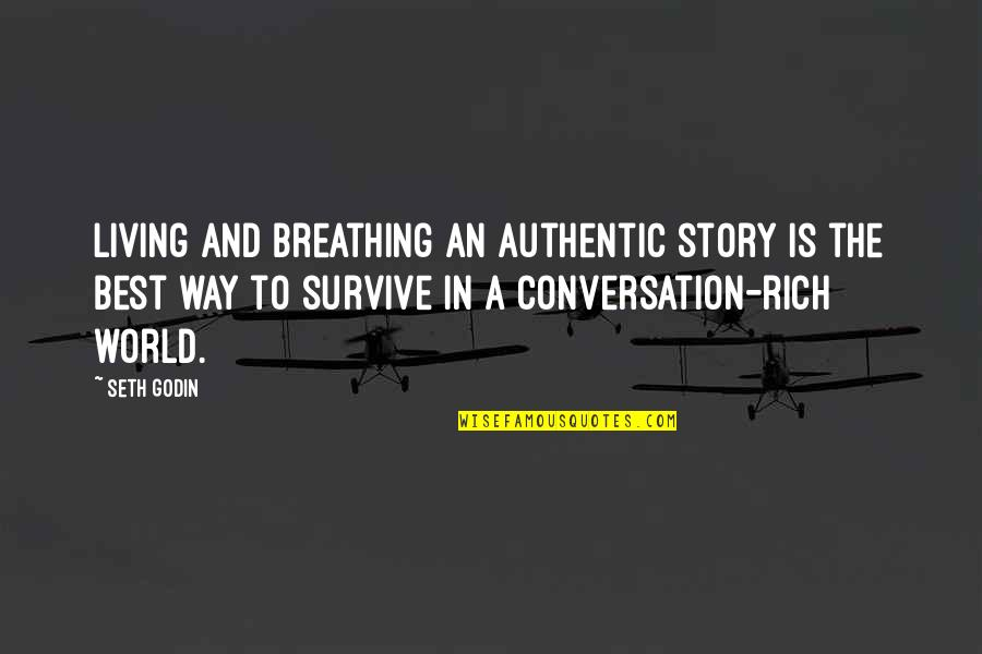 Archbishop Michael Ramsey Quotes By Seth Godin: Living and breathing an authentic story is the