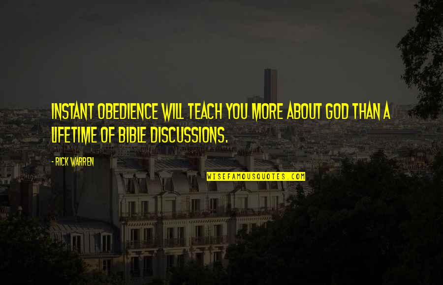 Archer Vice Southbound And Down Quotes By Rick Warren: Instant obedience will teach you more about God