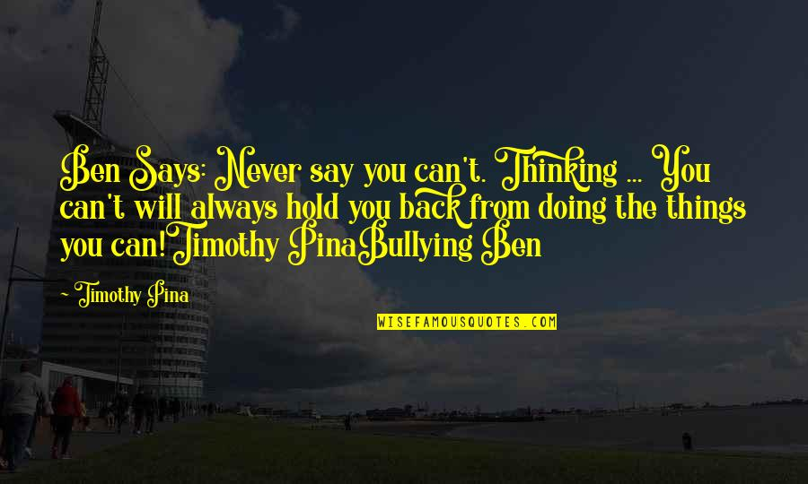 Archer Vice Southbound And Down Quotes By Timothy Pina: Ben Says: Never say you can't. Thinking ...