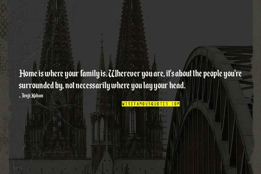 Archery Related Quotes By Jenji Kohan: Home is where your family is. Wherever you