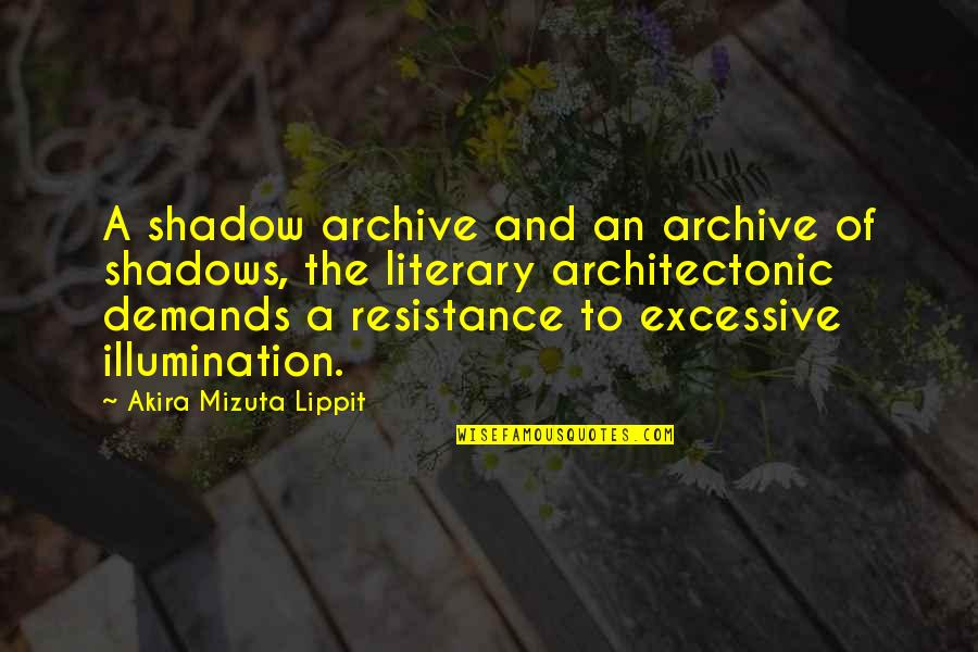 Archive.lovingyou Quotes By Akira Mizuta Lippit: A shadow archive and an archive of shadows,