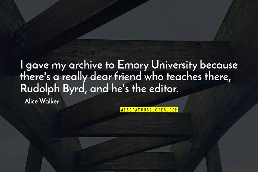 Archive.lovingyou Quotes By Alice Walker: I gave my archive to Emory University because
