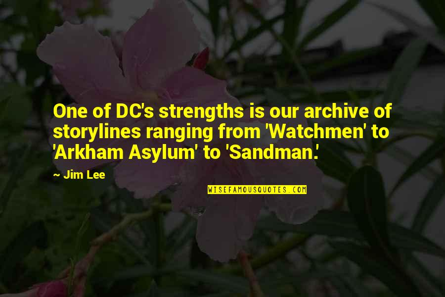 Archive.lovingyou Quotes By Jim Lee: One of DC's strengths is our archive of