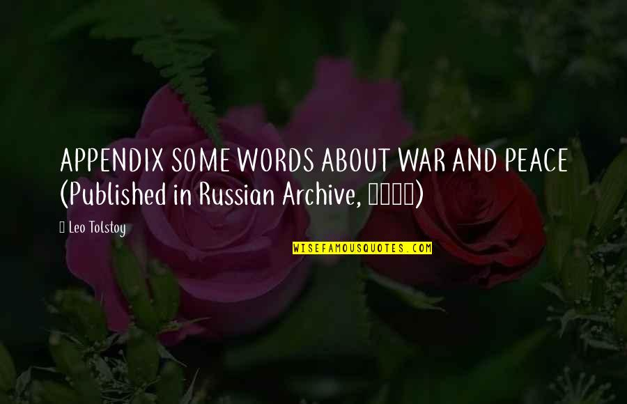 Archive.lovingyou Quotes By Leo Tolstoy: APPENDIX SOME WORDS ABOUT WAR AND PEACE (Published