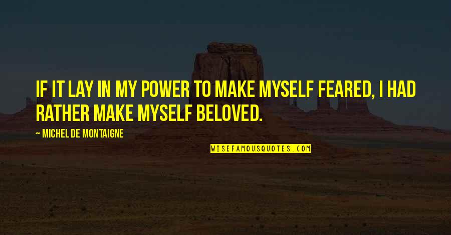 Archive.lovingyou Quotes By Michel De Montaigne: If it lay in my power to make