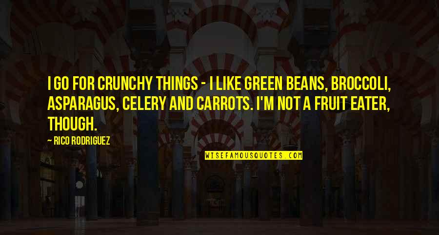Arctic Monkey Music Quotes By Rico Rodriguez: I go for crunchy things - I like
