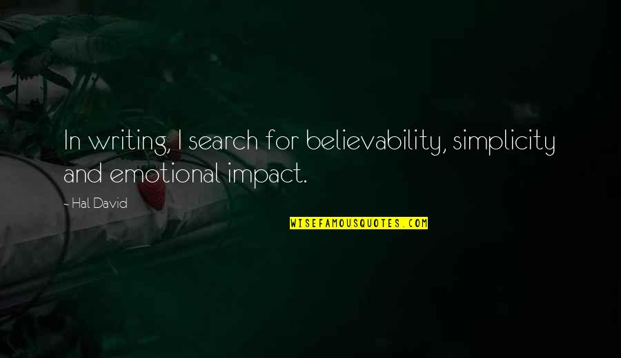 Arcularis Quotes By Hal David: In writing, I search for believability, simplicity and