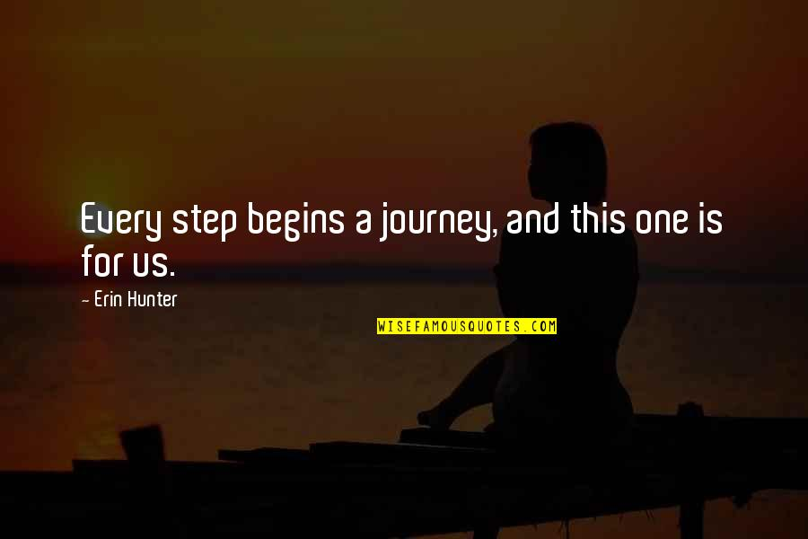 Ard Adz Quotes By Erin Hunter: Every step begins a journey, and this one