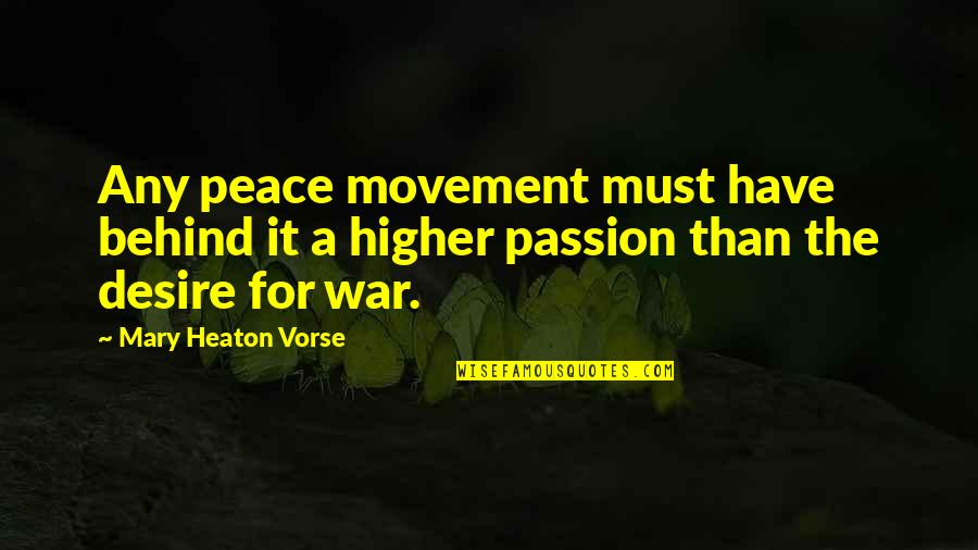 Ard Adz Quotes By Mary Heaton Vorse: Any peace movement must have behind it a