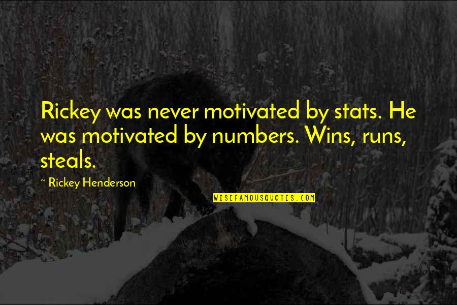 Arda Erel Quotes By Rickey Henderson: Rickey was never motivated by stats. He was