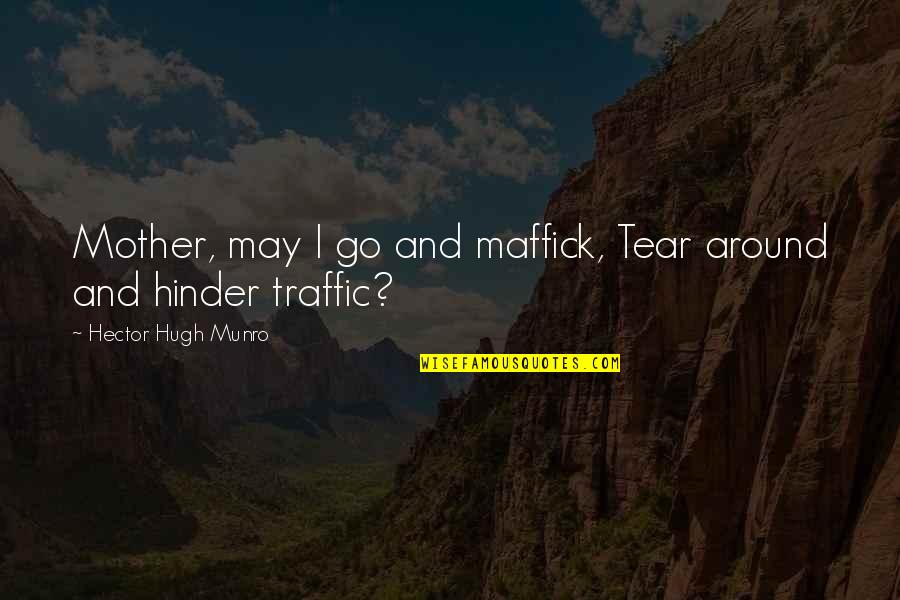 Ardita's Quotes By Hector Hugh Munro: Mother, may I go and maffick, Tear around