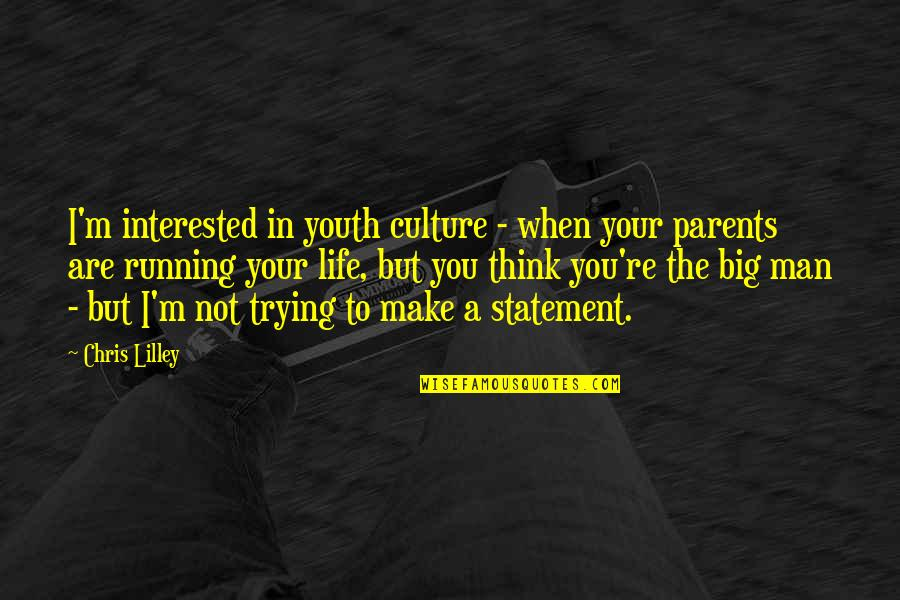 Are You Interested Quotes By Chris Lilley: I'm interested in youth culture - when your