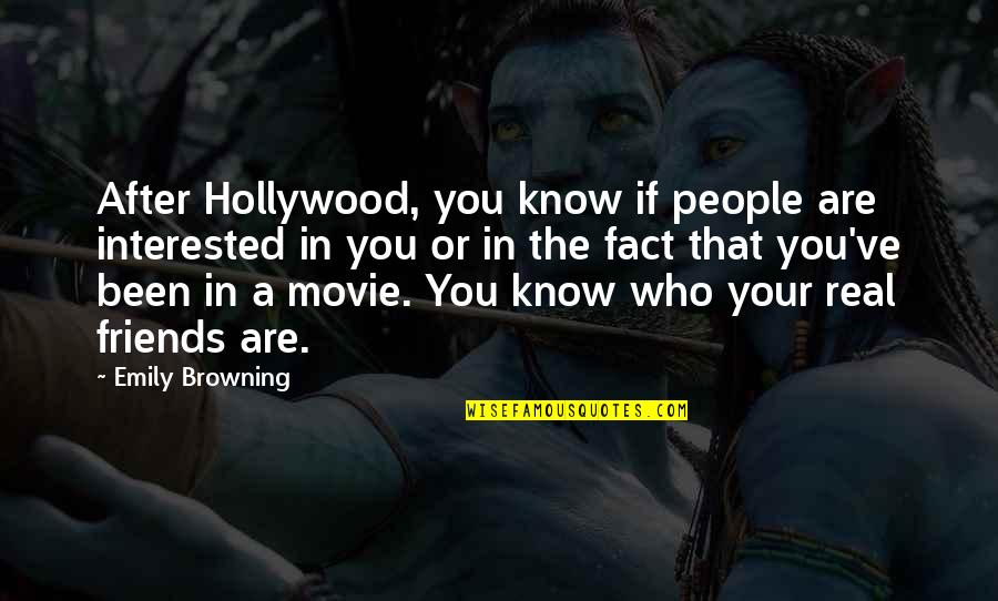 Are You Interested Quotes By Emily Browning: After Hollywood, you know if people are interested